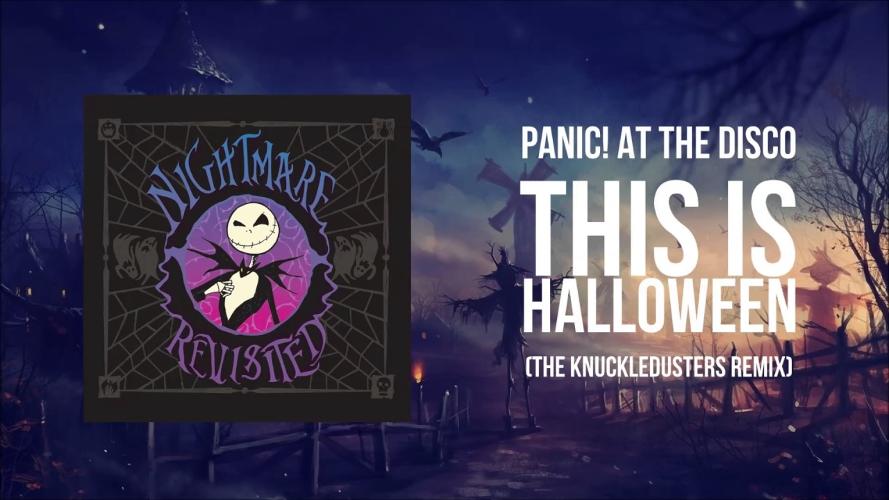 Panic! at the Disco - This Is Halloween (The Knuckledusters Remix ...