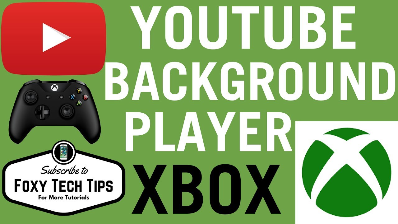 Play Youtube BackGround Music On Xbox [2018]
