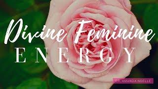 7 Aspects of the Sacred Feminine: Divine Feminine Energy Explained