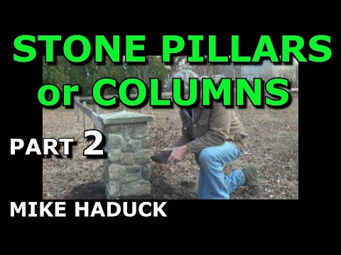 how I build stone pillars or columns Part 2 of 2 Mike