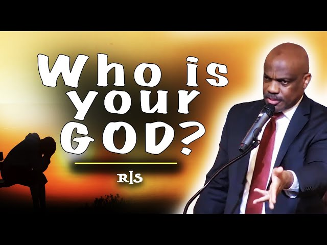 Who is your God? | Randy Skeete
