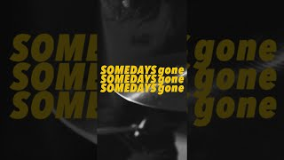 Someday's Gone - Living Proof (Official Music Video)