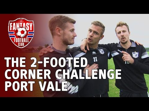 The 2-Footed Corner Challenge - Port Vale - The Fantasy Football Club