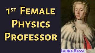 Influential life of the 1st female professor: laura bassi