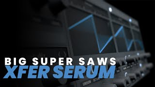How to make a HUGE SUPERSAW PATCH with Serum [TUTORIAL]