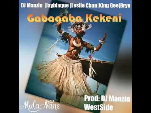 Gabagaba Kekeni (Fresh 2017) - DJ Manzin ft. JayBlaque x Leslie Chan x King Gee x Bryn
