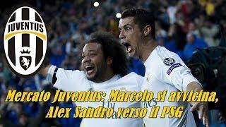 Mercato Juve: Marcelo si avvicina, Alex Sandro verso il PSG