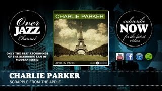 Charlie Parker - Scrapple From The Apple (1948)