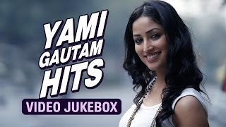 Yami Gautam Hits | Video Jukebox