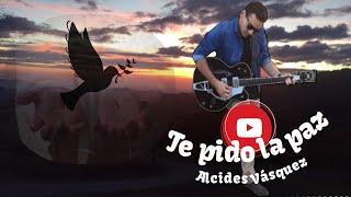 Te pido la Paz (Instrumental) - Alcides Vásquez