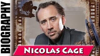 Nicolas Cage - Biography and Life Story