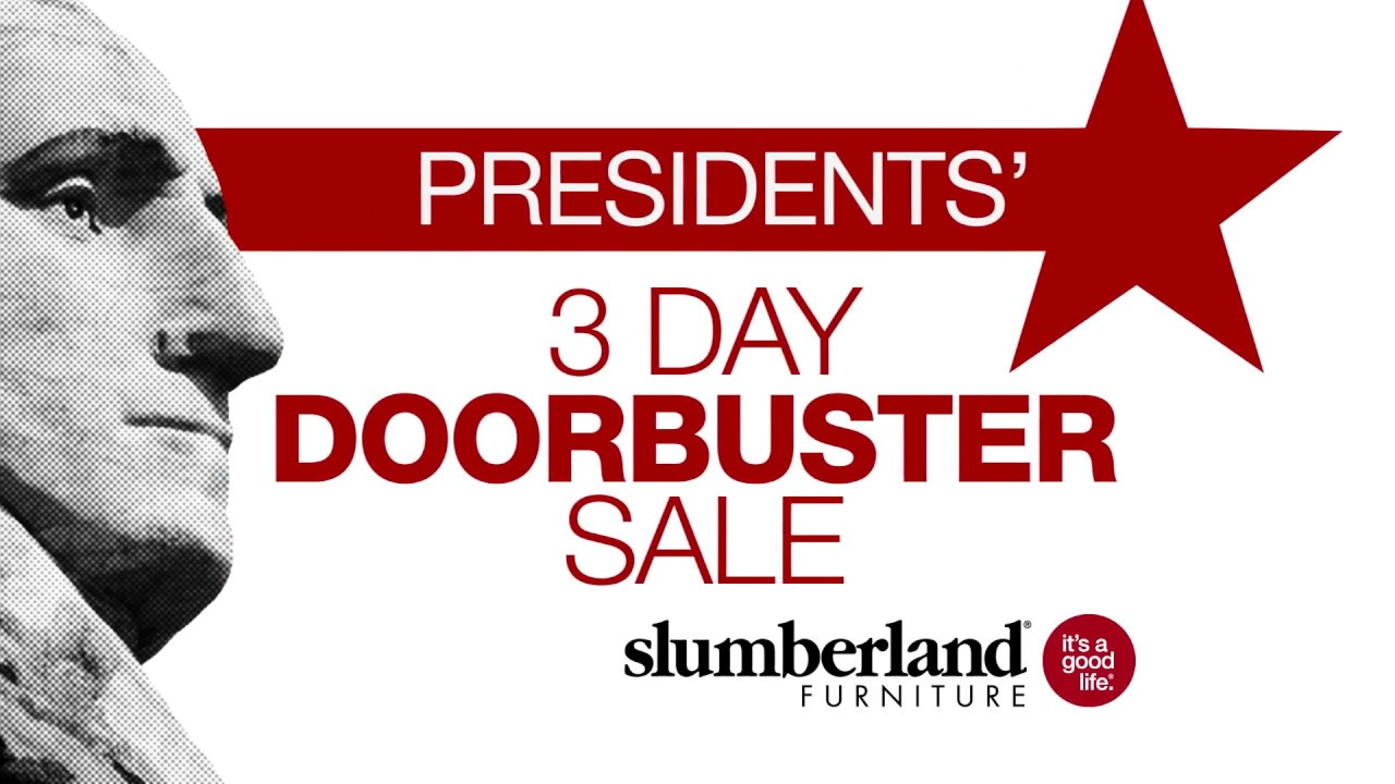 buy popular c4ed4 34a7a Slumberland Furniture's President's 3-Day Doorbuster Sale :30