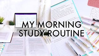 MORNING STUDY ROUTINE // how I make time for everything