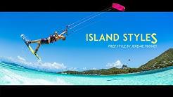 Island StyleS - Kiteboarding Movie by Jeremie Tronet
