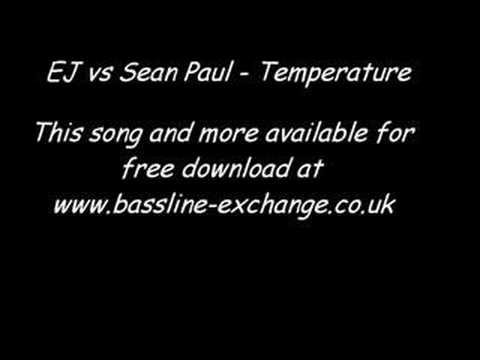 EJ vs Sean Paul - Temperature (Bassline Remix)