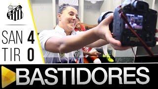 Sereias da Vila 4 x 0 Tiradentes | BASTIDORES | Brasileirão (03/02/16)