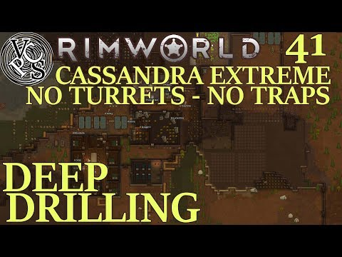 Deep Drilling : Rimworld Utopia 17 EP41 - No Turrets No Traps Cassandra Extreme Alpha 17