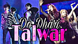 """"""" ''''' Do Dhaari Talwaar '''' """""" ft. BTS ×BLACK PINK. [FMV].. Hindi song  Korean Mix"