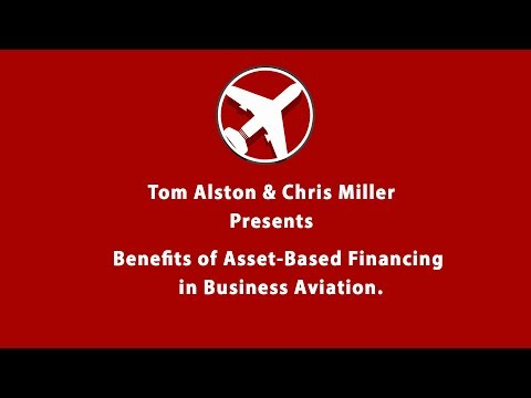 Benefits of Asset-Based Financing in Business Aviation