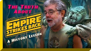 The Truth About The Empire Strikes Back - A History Lesson