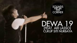Dewa 19 (Feat. Ari Lasso) - Cukup Siti Nurbaya   Sounds From The Corner Live #19