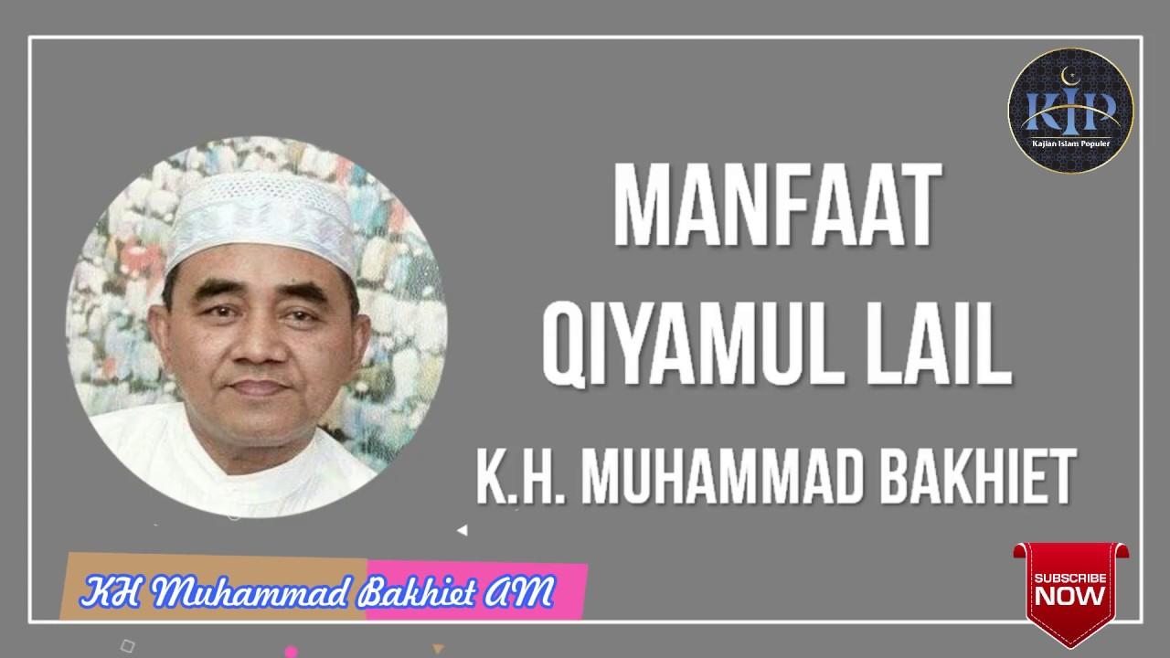 Manfaat Qiyamul Lail II  KH Muhammad Bakhiet AM
