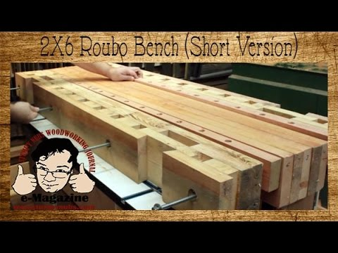Build A Roubo Style Woodworking Bench From 2x6 Construction Lumber Short Version