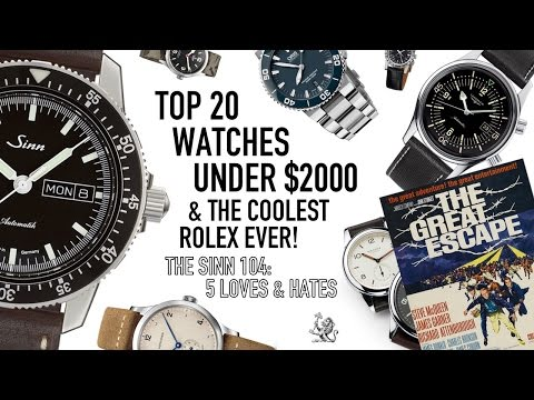 Top 20 Best Watches Under $2000 - The Coolest Rolex Ever - 5 Things I Love & Hate About The Sinn 104
