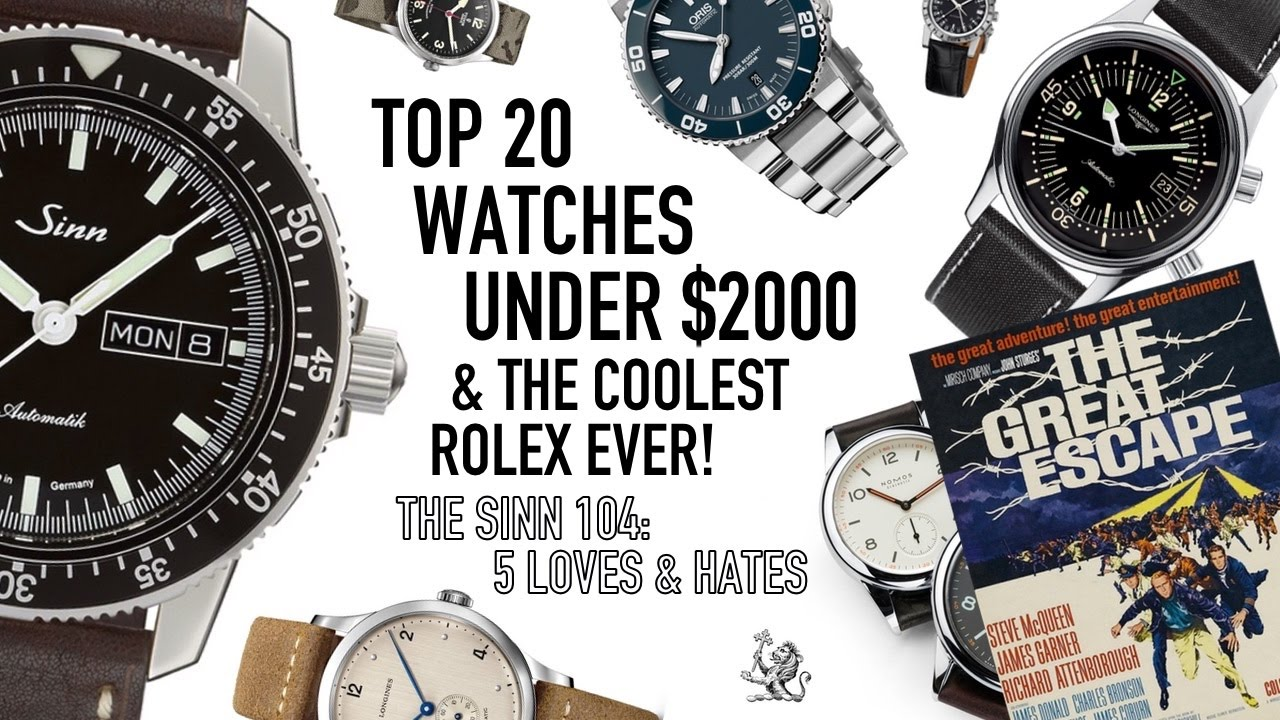 56235a9537c Top 20 Best Watches Under  2000 - The Coolest Rolex Ever - 5 Things I Love    Hate About The Sinn 104