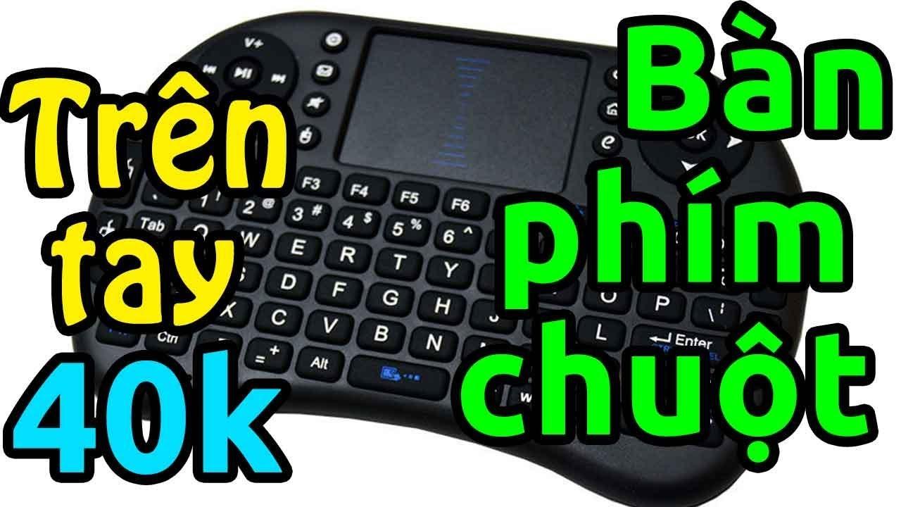 Trên tay chuột bay kiêm bàn phím không dây giá 40k (áp mã giảm giá Shopee)