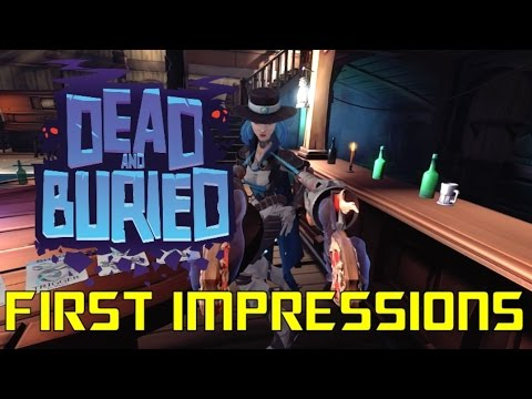 Taking My Touch To The Wild West!!  Dead And Buried Gameplay  Oculus Rift CV1