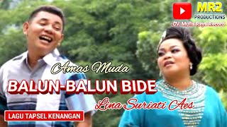 BALUN BALUN BIDE - Lagu Tapsel - AMAS MUDA LBS ft LINA SURIATI AES