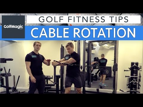 Golf Fitness Series: Tip 5 – Cable rotation