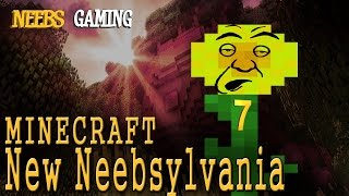 MINECRAFT - New Neebsylvania 7: