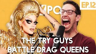The Try Guys Battle Drag Queens - The TryPod Ep. 12