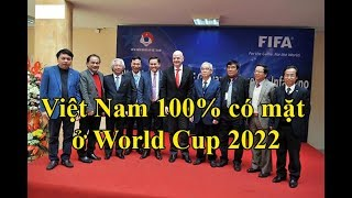 Chủ tịch FIFA tuyên bố 100% Việt Nam có mặt ở World Cup 2022