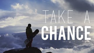 TAKE A CHANCE - Motivational Video (Feat. Joe Rogan, Les Brown, Kain Carter, Sam Harris)
