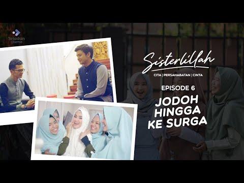 FILM SISTERLILLAH EPS 6 - JODOH HINGGA KE SURGA