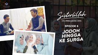 Download Lagu FILM SISTERLILLAH EPS 6 - JODOH HINGGA KE SURGA mp3