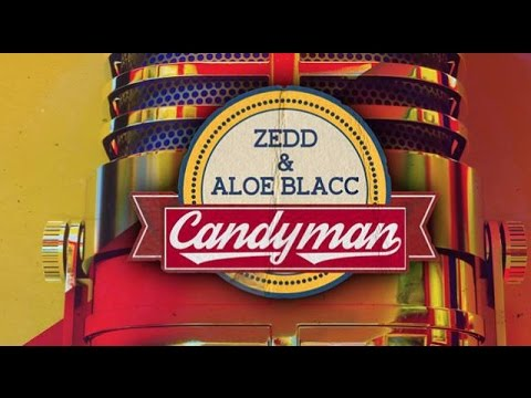 Zedd & Aloe Blacc - Candyman 1 HOUR