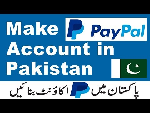 How to make a PayPal Account in Pakistan 2018 (Complete Vide