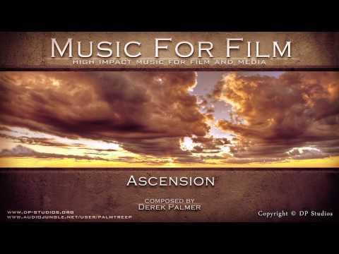 Music for Film - Ascension (Comp. Derek Palmer)