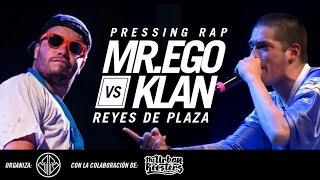 MR EGO vs KLAN / Reyes de Plaza en Pressing Rap