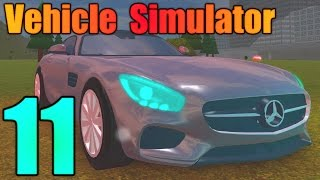 [ROBLOX: Vehicle Simulator] - Lets Play Ep 11 - BUYING A MERCEDES BENZ AMG!