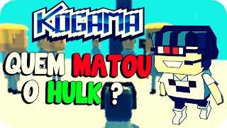 Kogama - Quem matou o Hulk?