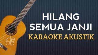 Download Lagu Hilang Semua Janji Karaoke Akustik mp3