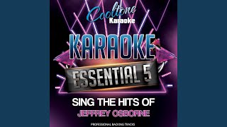 You Should be Mine (The Woo Woo Song) (Originally Performed by Jeffrey Osborne) (Karaoke Version)