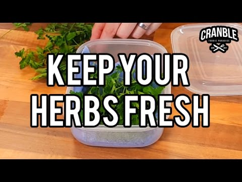 Cranble Hacks! Keep Your Herbs Fresh!