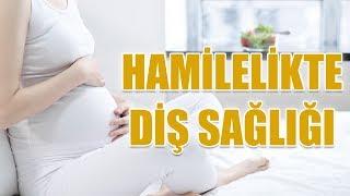 Hamilelikte Diş Sağlığı - Dr. Turhan Güldaş