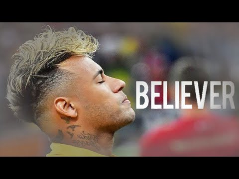 Neymar - Believer Imagine Dragons - Skills And Goals - Believer version